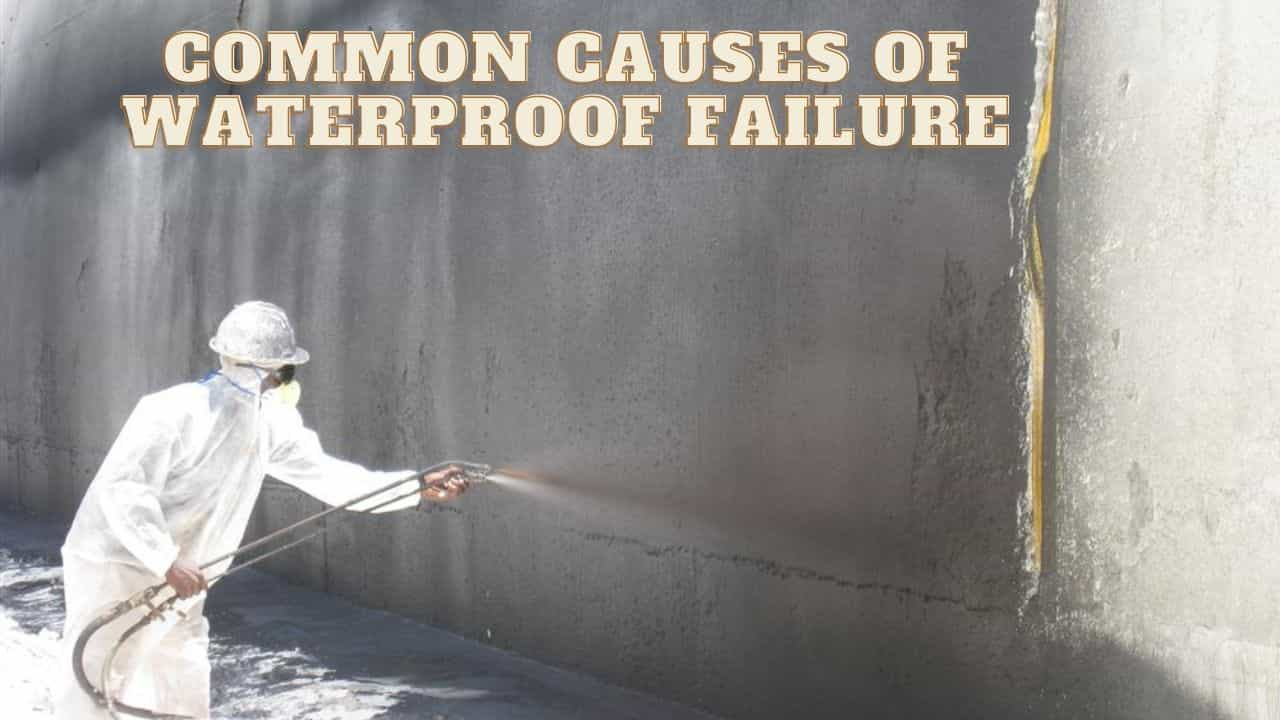 Common causes of waterproof failure